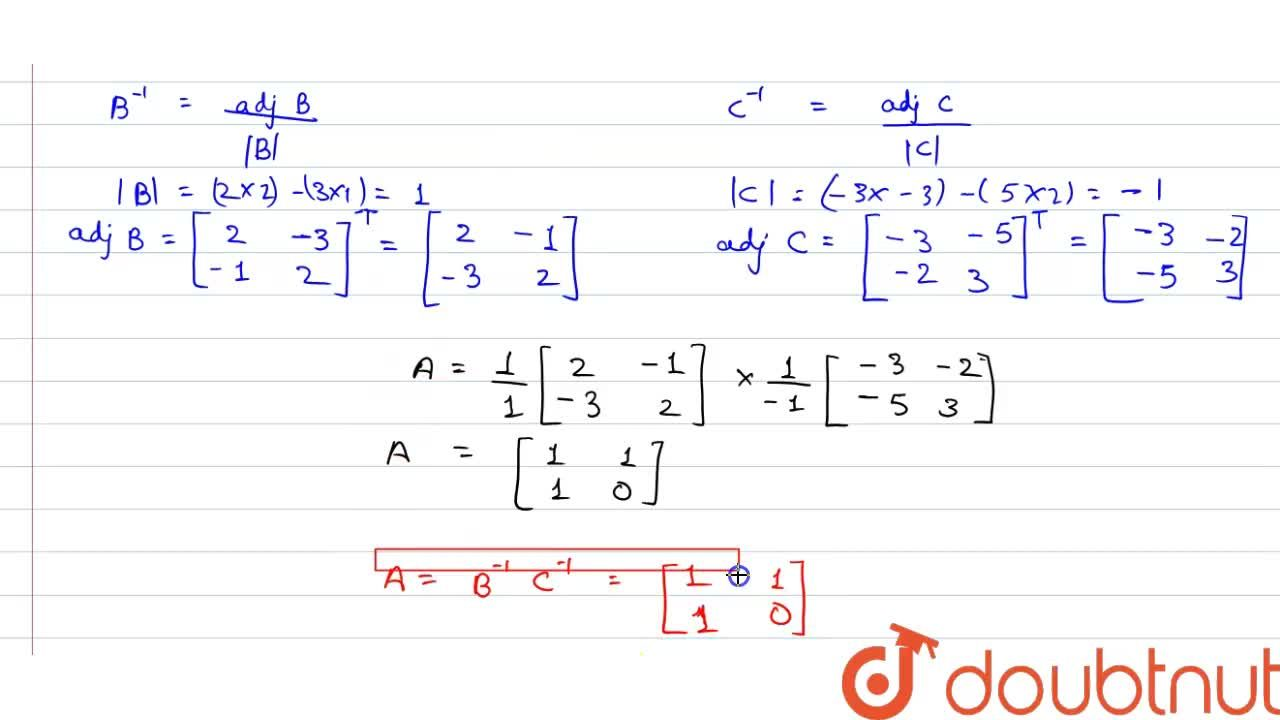 Solution for आव्यूह समीकरण <br> [(2,1),(3,2)].A.[(-3,2),(5,-3)