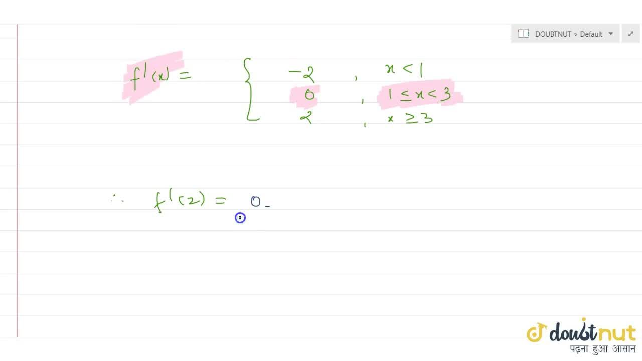 Solution for  If f(x)=  x - 1  +  x - 3 , then f'(2)= (i)
