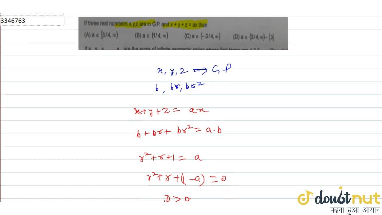 Solution for If three real numbers x,y,z are in G.P. and x + y