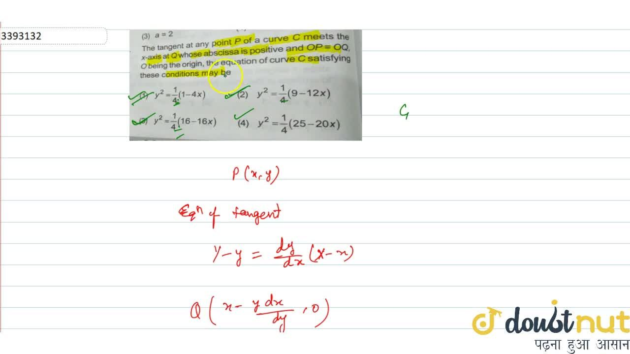 Solution for The tangent at any point P of a curve C meets