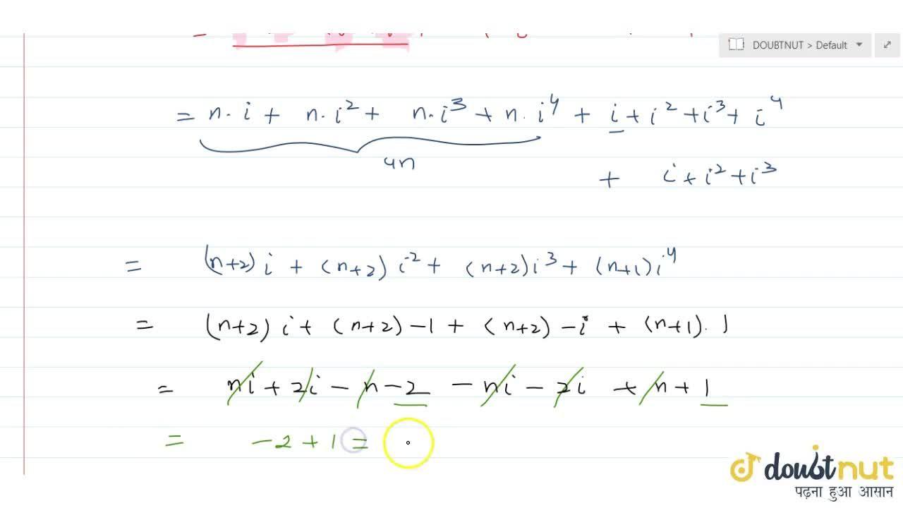 Solution for Find he value of sum_(r=1)^(4n+7)\ i^r where, i