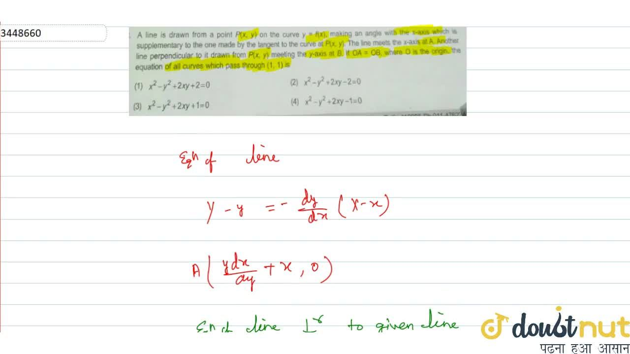 Solution for A line is drawn from a point P(x, y) on the curv