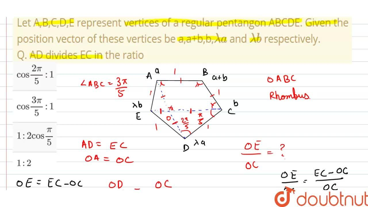 Solution for Let A,B,C,D,E represent vertices of a regular pent