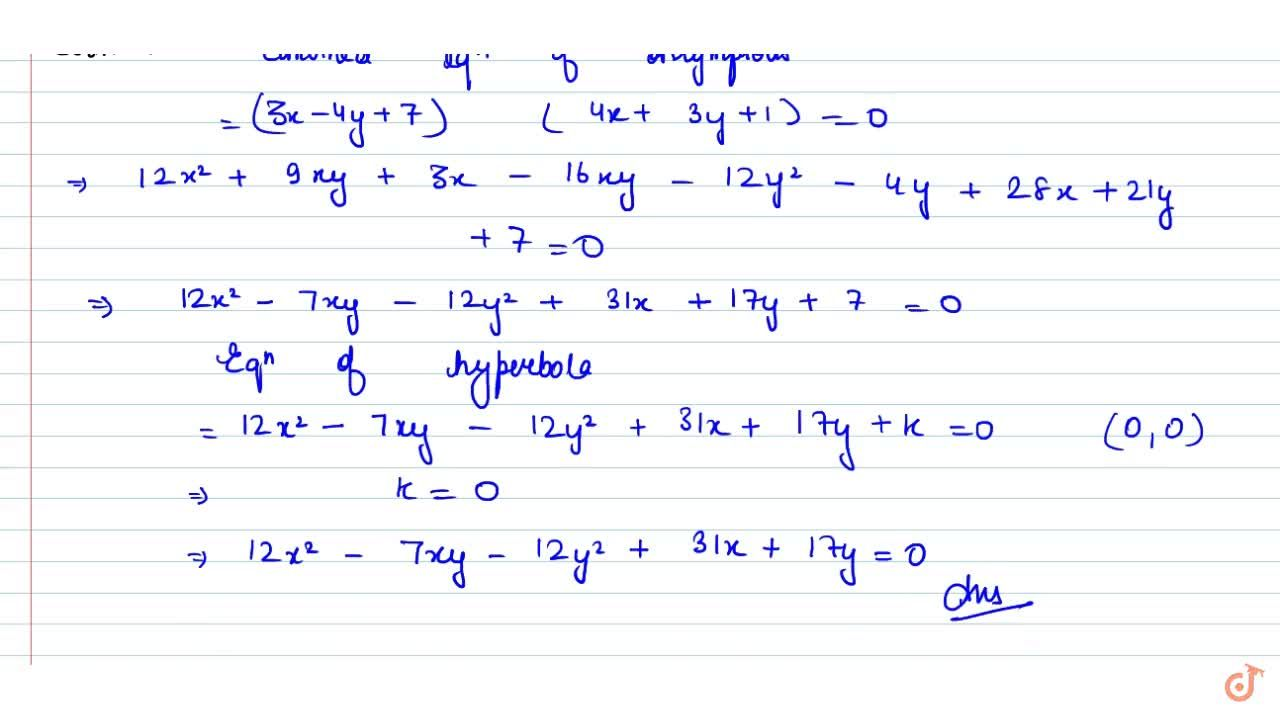 Find the equation of the hyperbola which has 3x-4y+7=0 and 4x+3y+1=0 as its asymptotes and which passes through the origin.