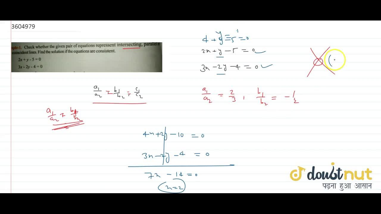 Solution for Check whether the given pair of equations represen