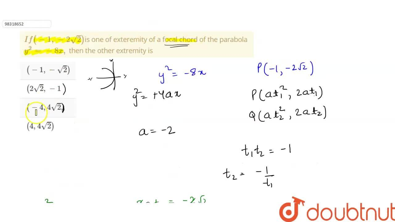 If  (-1,-2sqrt2)is one of exteremity of a focal chord of the parabola  y^(2)=-8x, then the other extremity is