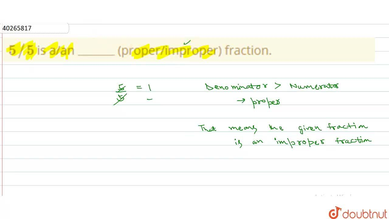 """Solution for 5,,5 is a,an """"_____"""" (proper,improper) fractio"""