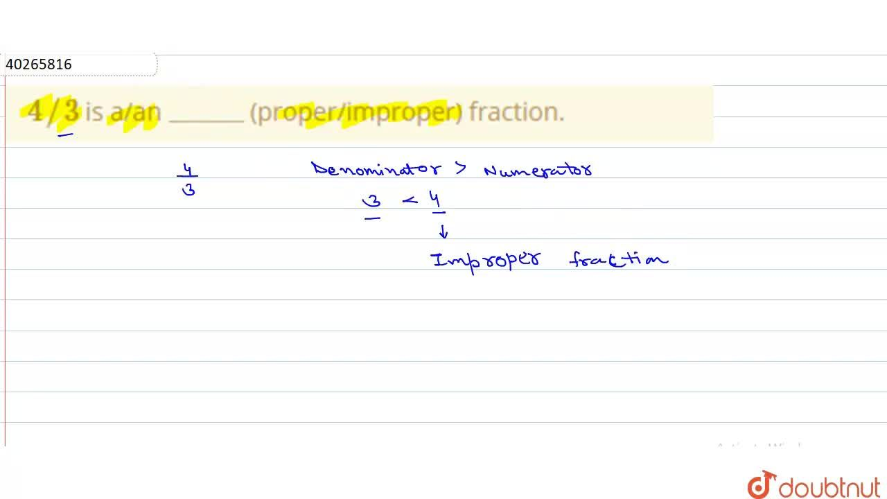 """Solution for 4,,3 is a,an """"_____"""" (proper,improper) fractio"""
