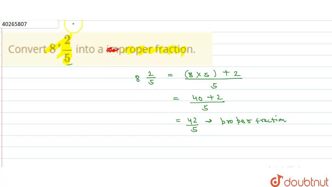 Solution for Convert 8'2,5 into a improper fraction.