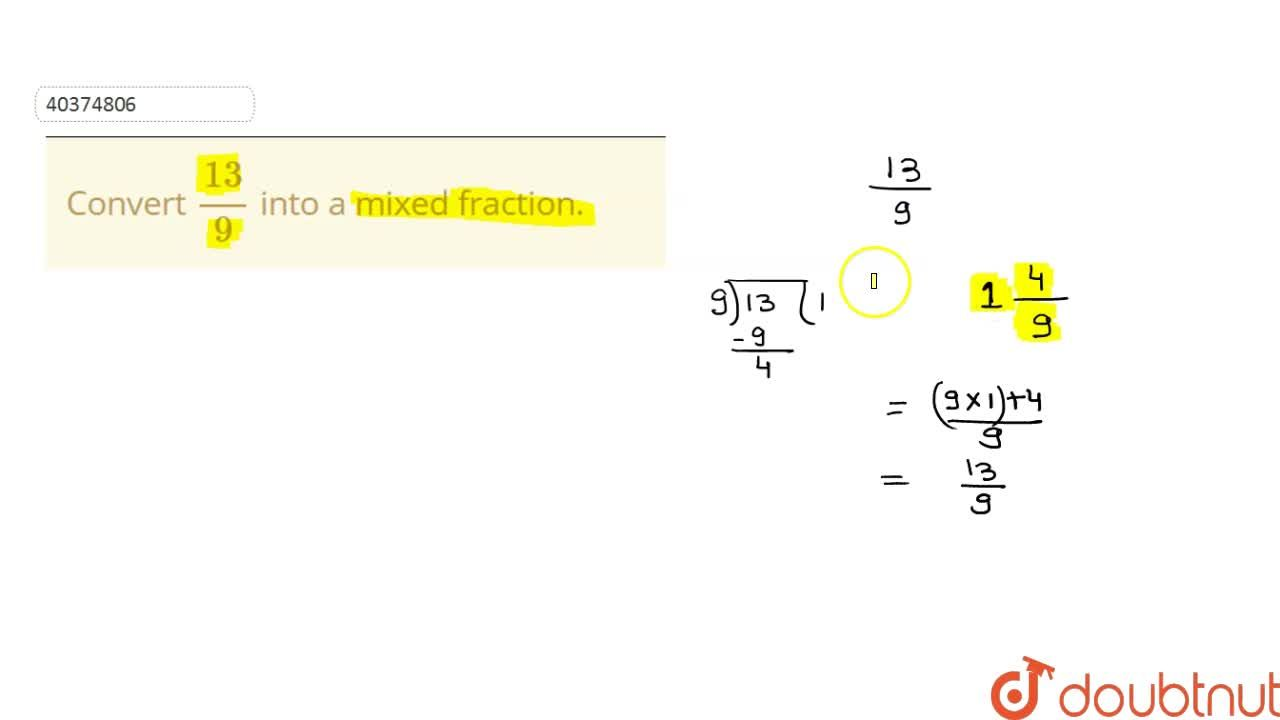 Solution for Convert 13,9 into a mixed fraction.