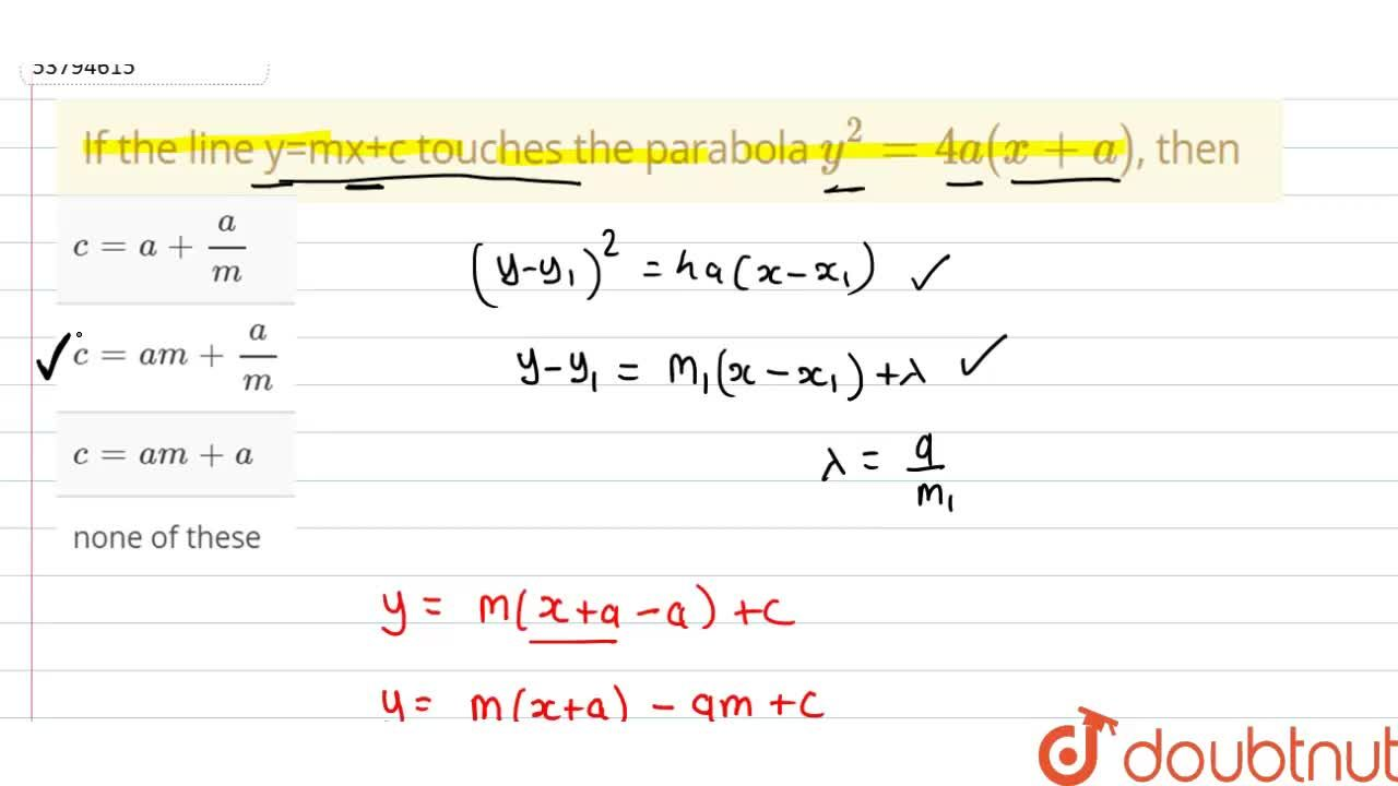 Solution for If the line y=mx+c touches the parabola y^(2)=4a(