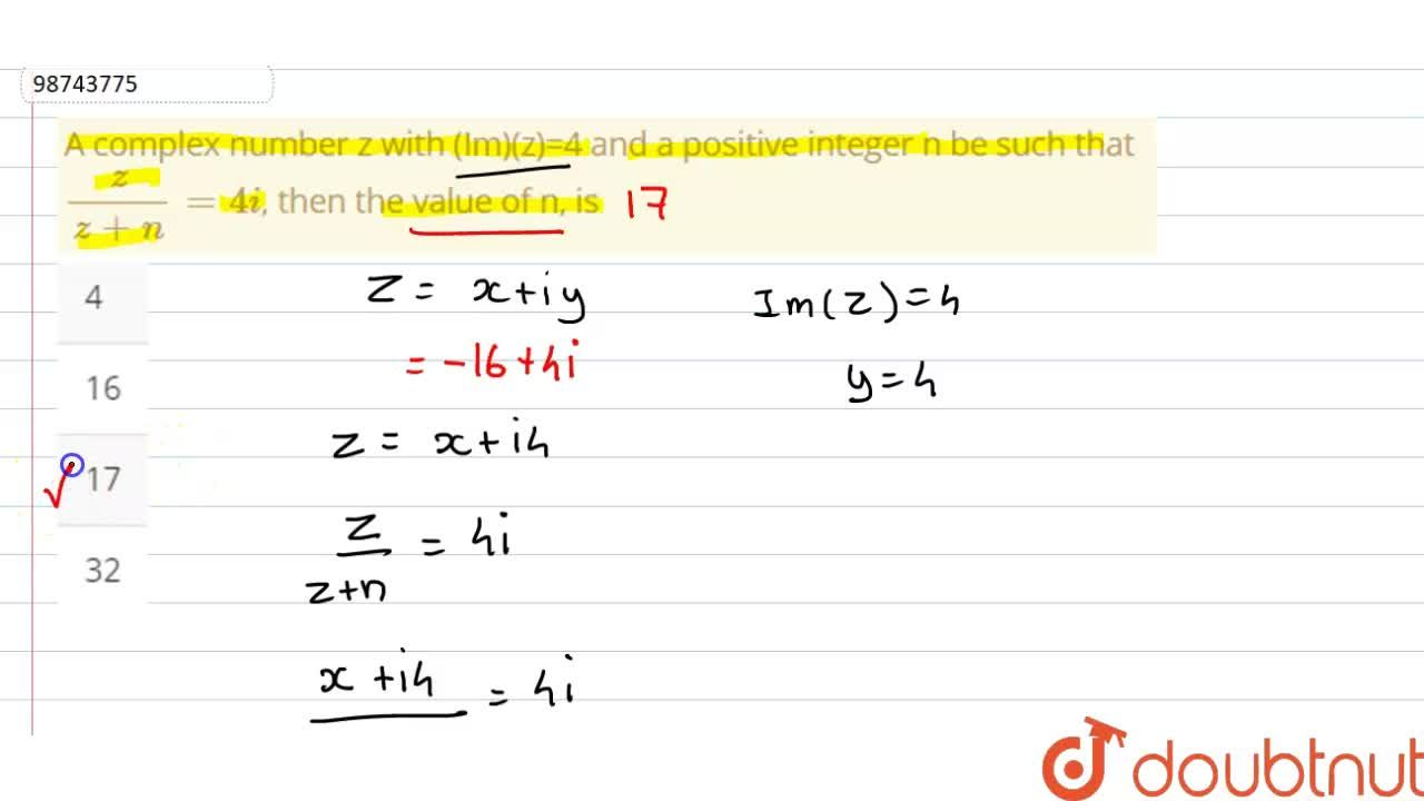 Solution for A complex number z with (Im)(z)=4 and a positive i
