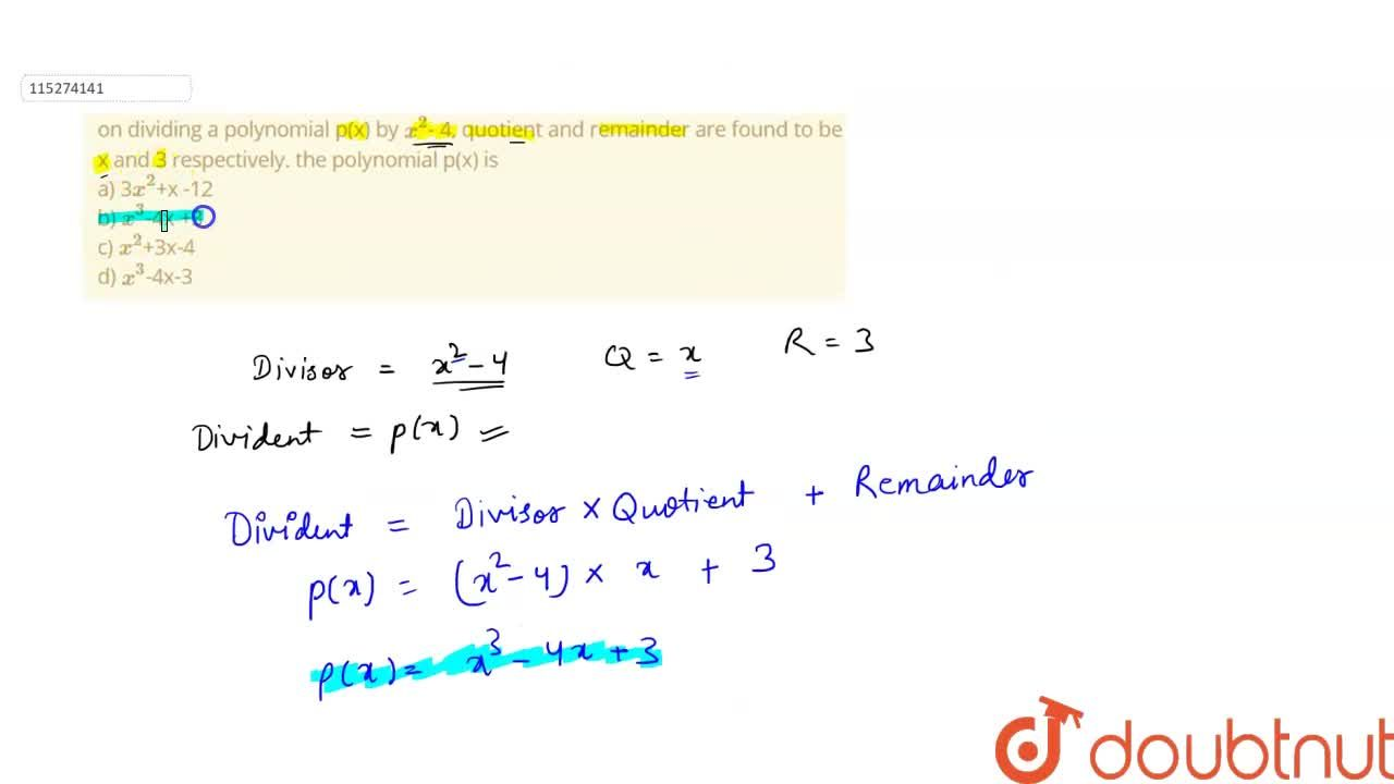 Solution for on dividing a polynomial p(x) by x^2- 4, quotien