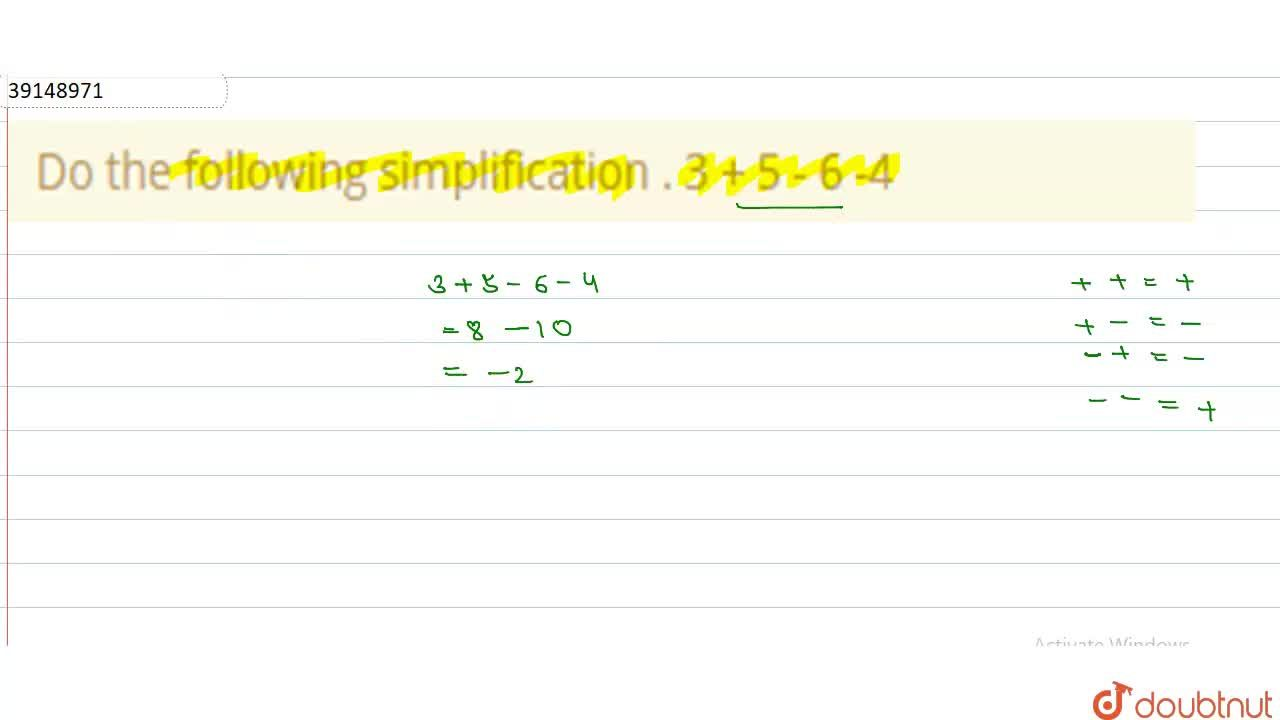 Solution for Do the following simplification .   3 + 5 - 6 -4