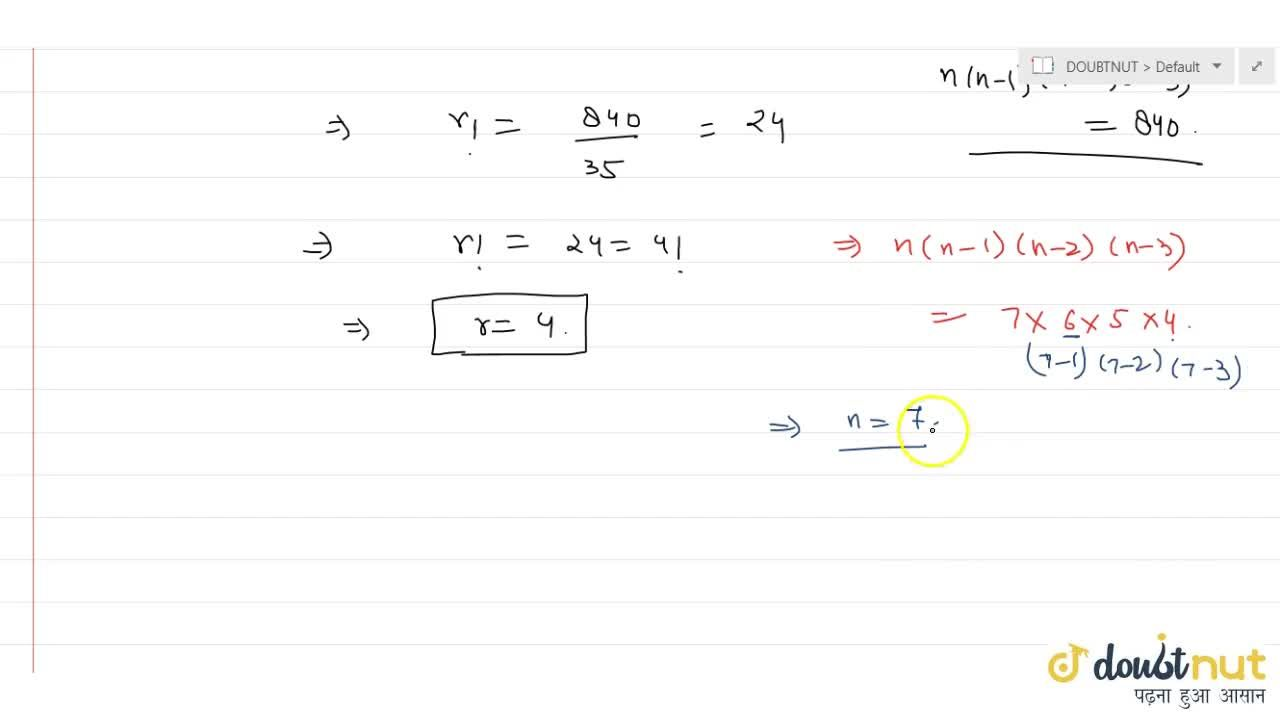 Solution for If .^nP_r=840, .^nC_r=35, then find n=