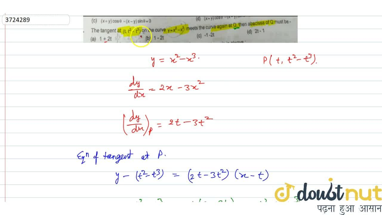 Solution for The  tangent at (t, t^2-t^3) on the curve y=x^2