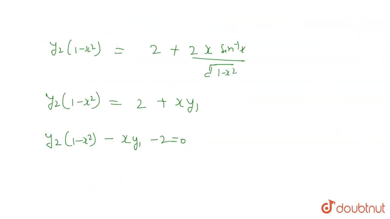 Solution for  यदि      y =   (sin ^(  - 1 )  x ) ^ 2    हो,