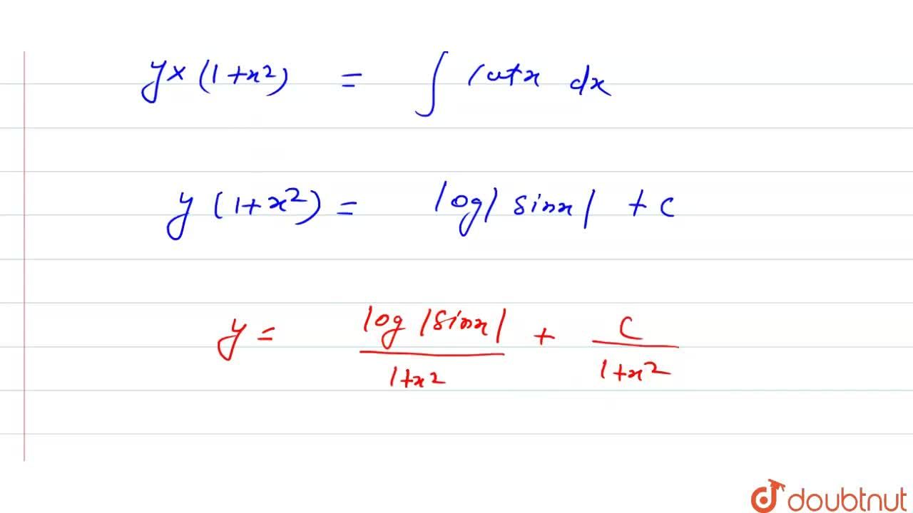Solution for हल कीजिए- <br> (1+x^(2))dy+2 xydx=cot dx.