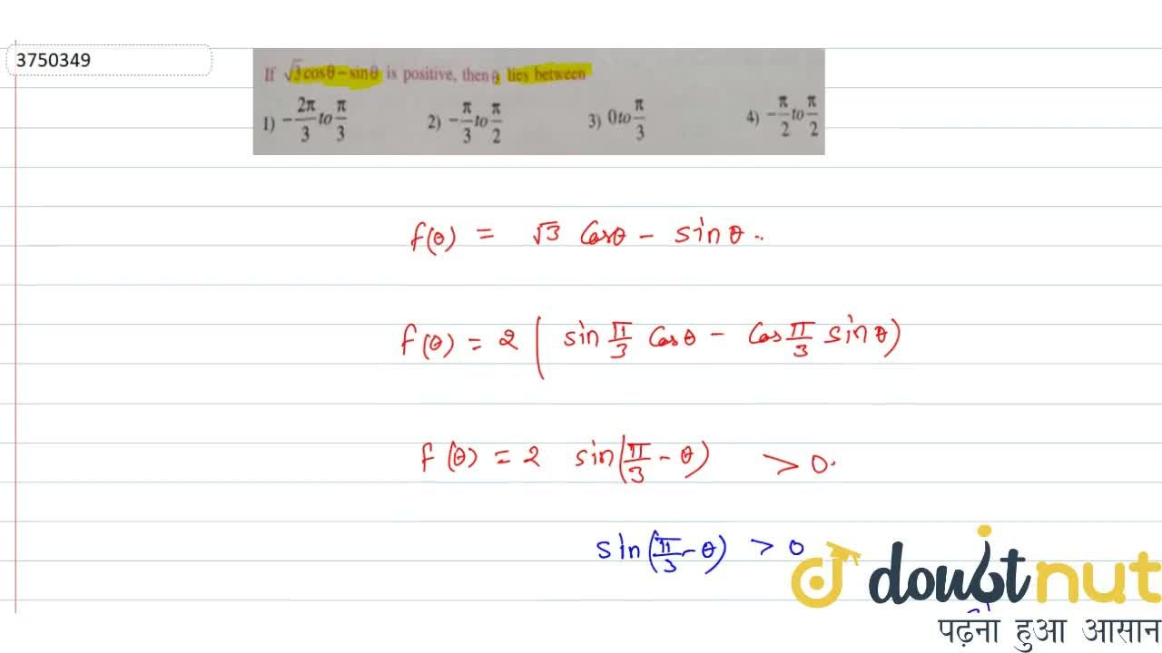 Solution for If sqrt3 cos theta-sin theta is positive, then