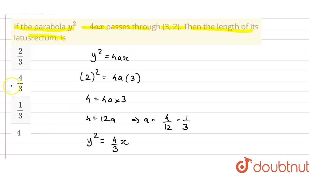 Solution for If the parabola y^(2)=4ax passes through (3, 2).