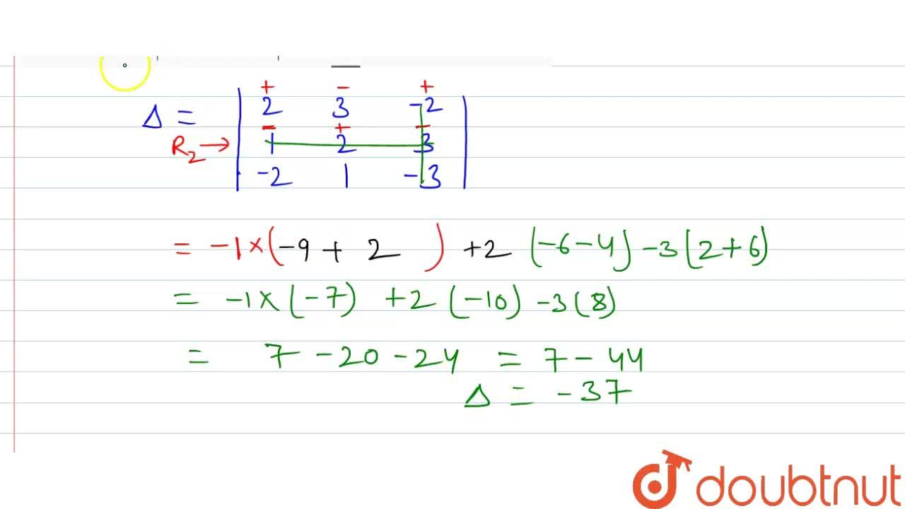 Solution for मान ज्ञात कीजिए -  (2,3,-2),(1,2,3),(-2,1,-3) 