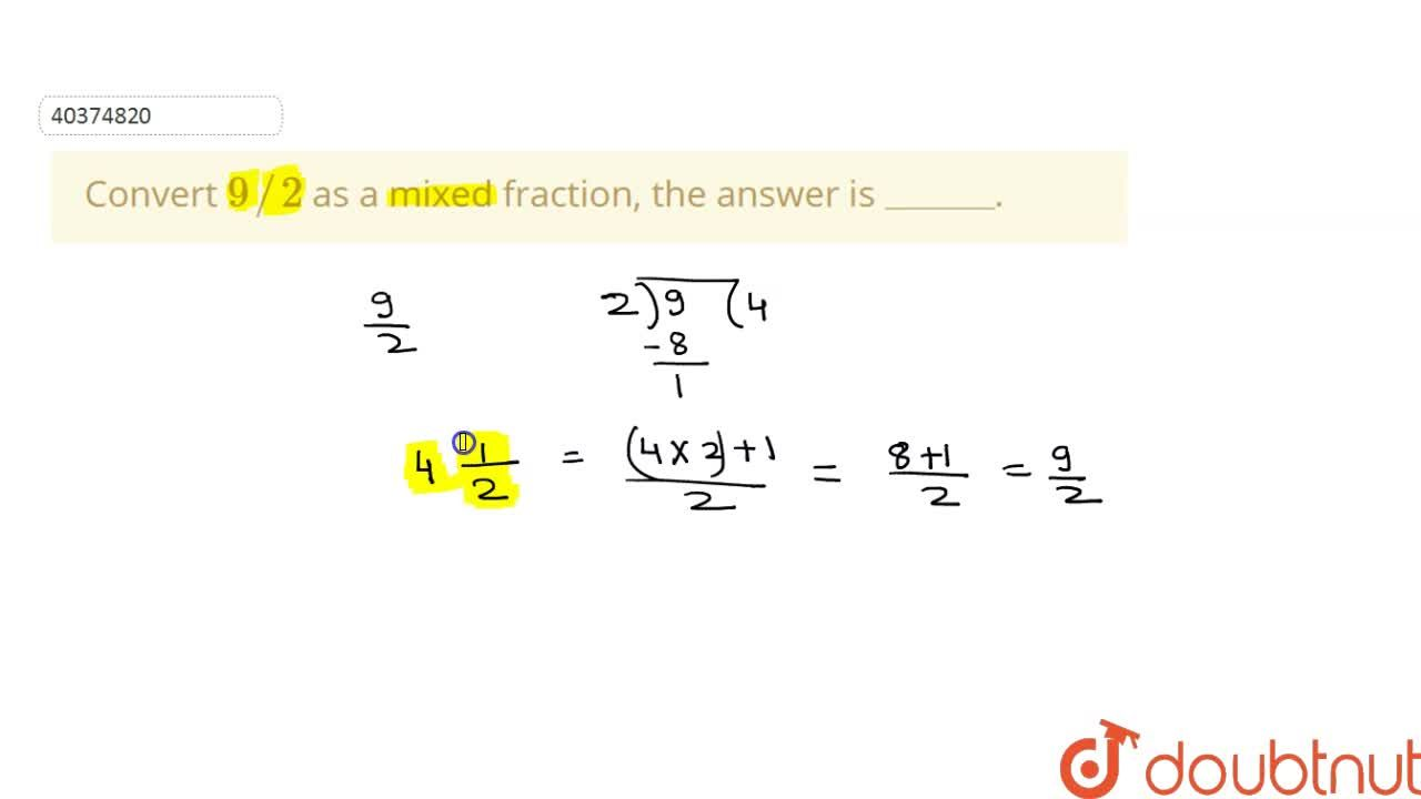Solution for Convert 9,,2 as a mixed fraction, the answer is