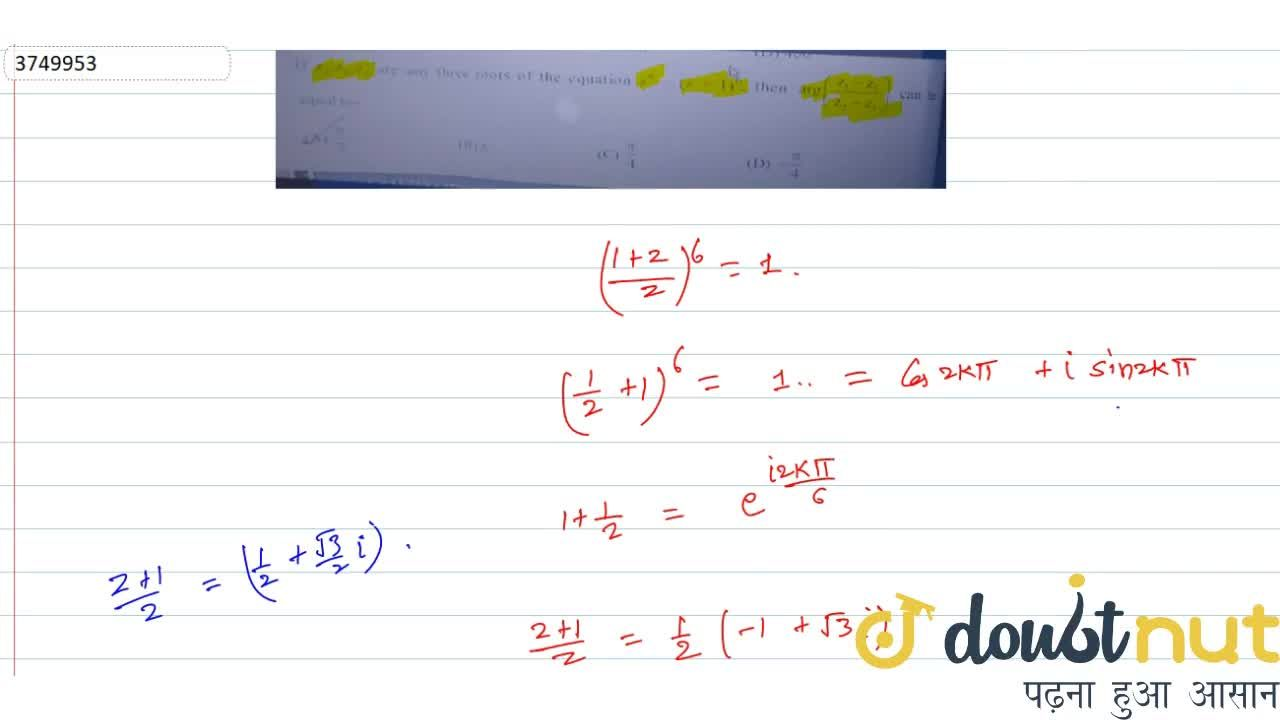 Solution for If z_1,z_2,z_3 are any three roots of the equati