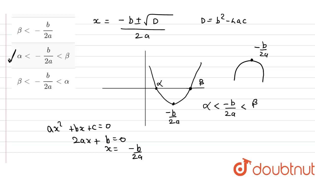 If alpha beta( alpha lt beta) are two distinct roots of the equation. ax^(2)+bx+c=0, then