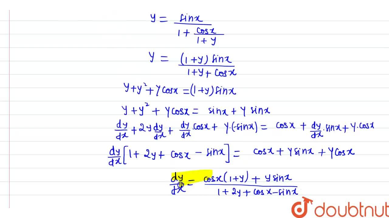 Solution for यदि y=(sinx),(1+(cosx),(1+(sinx),(1+(cosx),(1+...