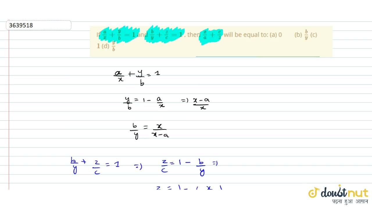 If a,x+y,b=1 and b,y+z,c=1 , then x,a+c,z will be   equal to: (a) 0 (b) b,y (c) 1 (d) y,b