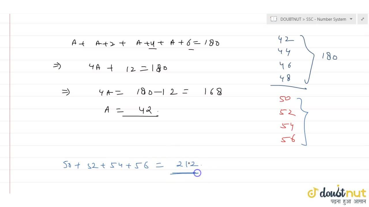 Solution for The sum of four consecutive even numbers A,B,C