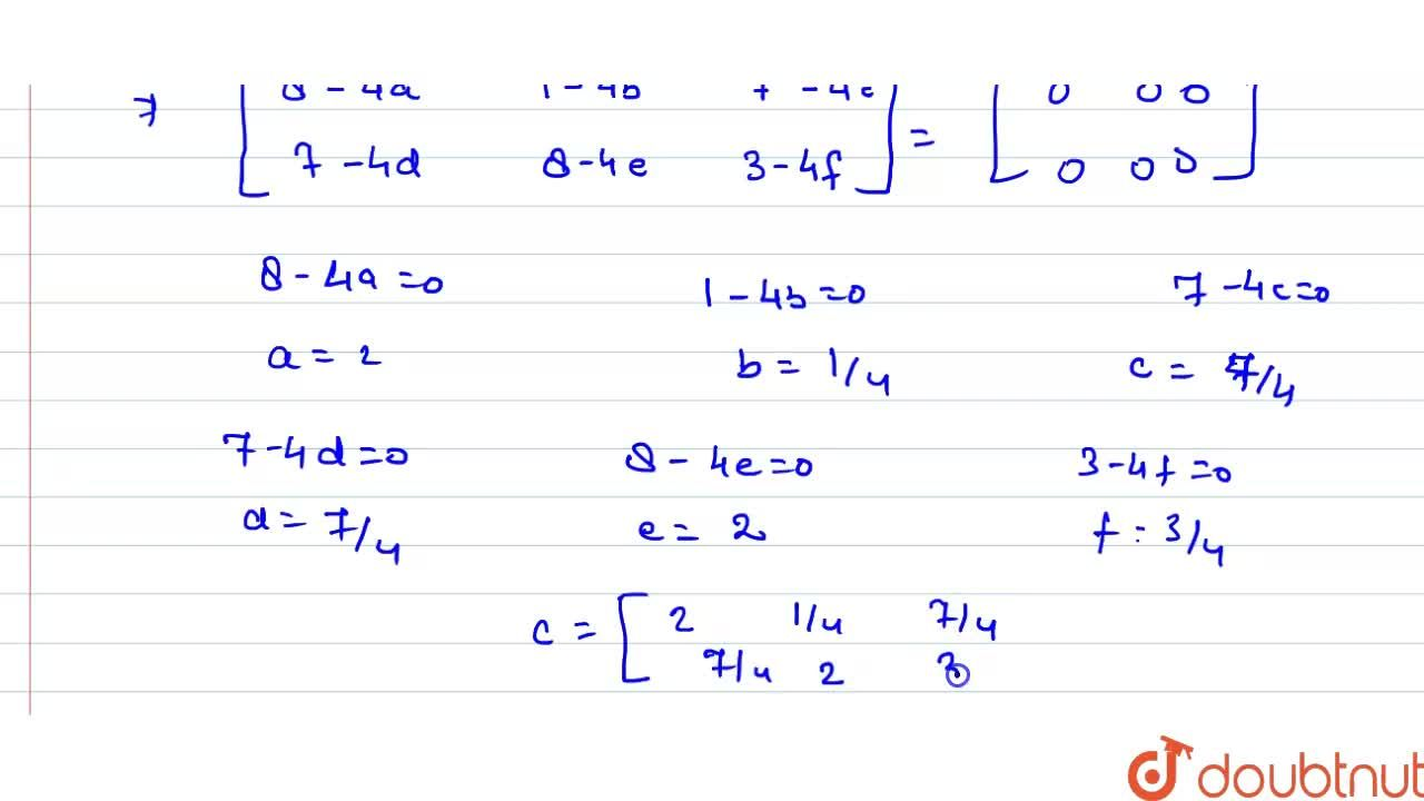 Solution for यदि [{:(1,-4,5),(2,1,-3):}]   और B=[{:(2,3,-1),