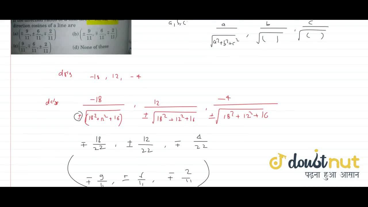Solution for If the direction ratios of a line are (-18, 12,-
