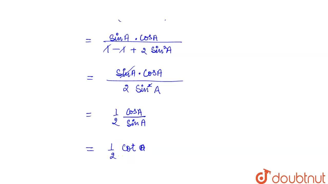 Solution for दिखाइए की <br>  (sin A .cos A) ,( 1-cos 2A ) =1,2