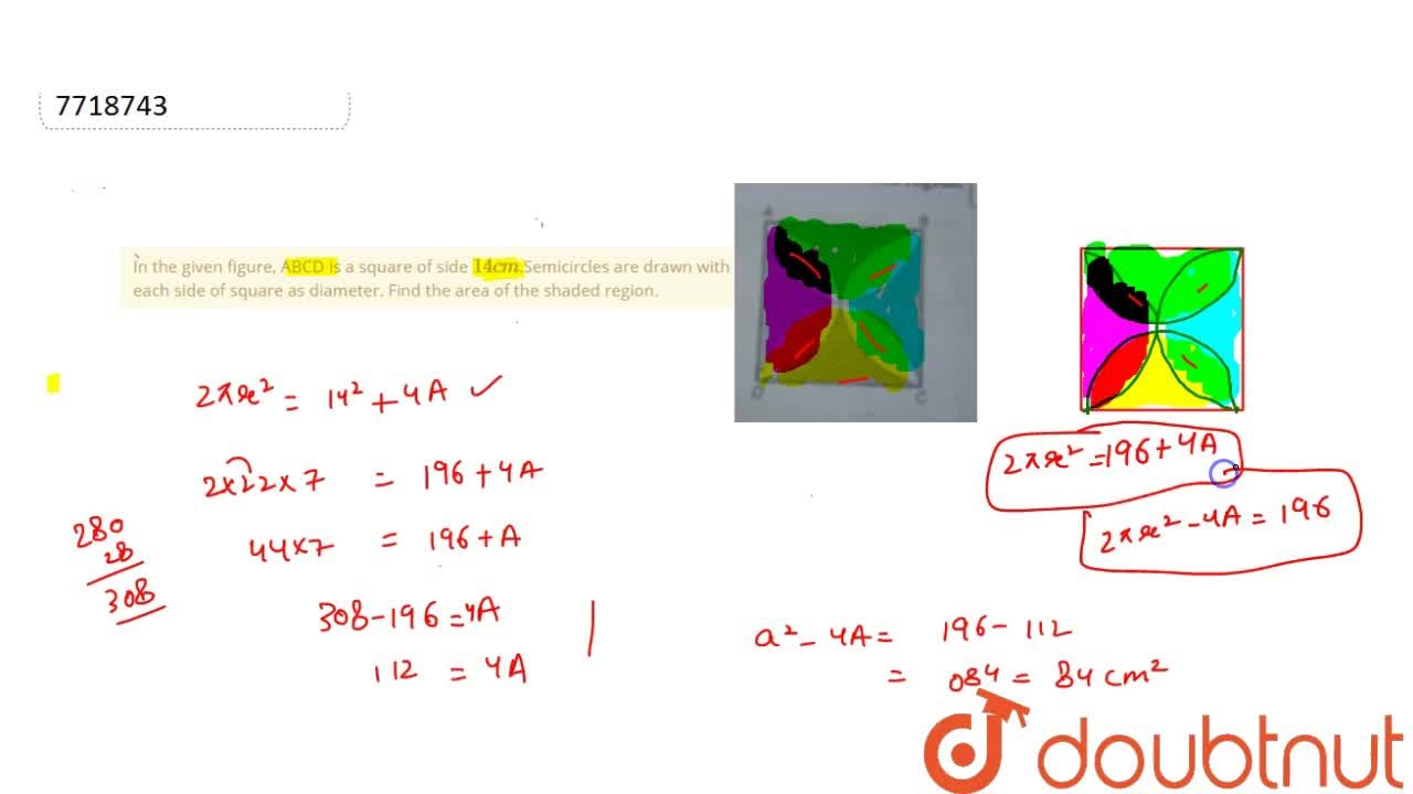 Solution for  In the given figure, ABCD is a square of side 14