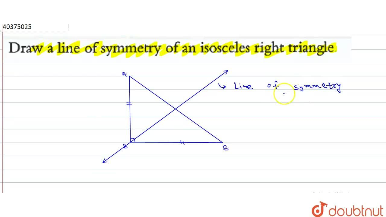Solution for Draw a line of symmetry of an isosceles right tria