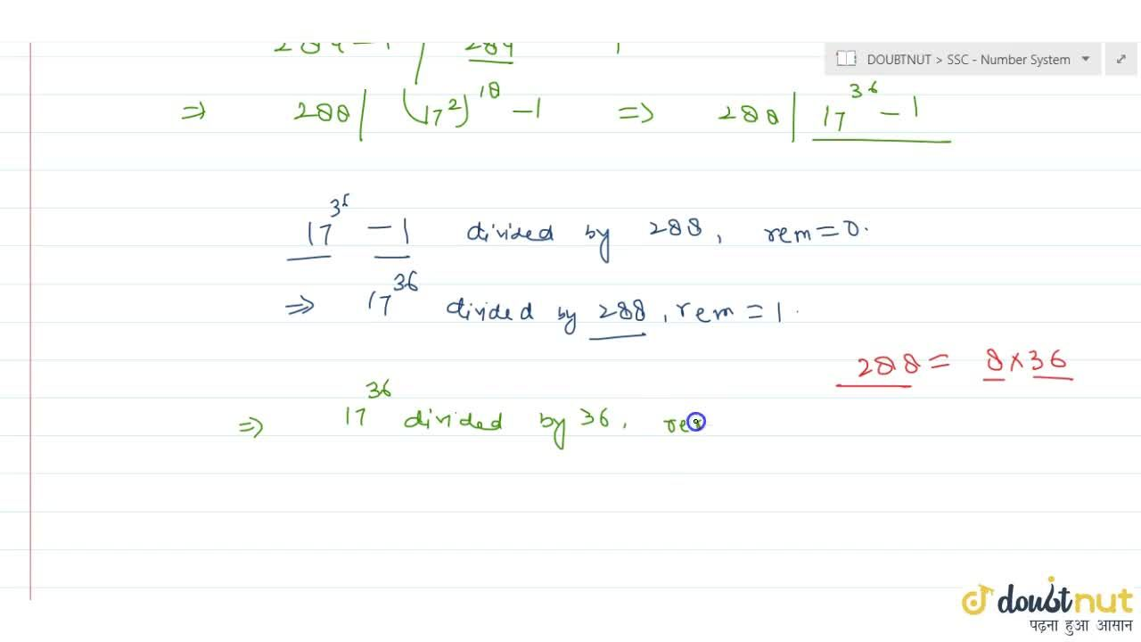 What is the remainder when 17^(36) is divided by 36? 1   (b) 7 (c) 19 (d) 29