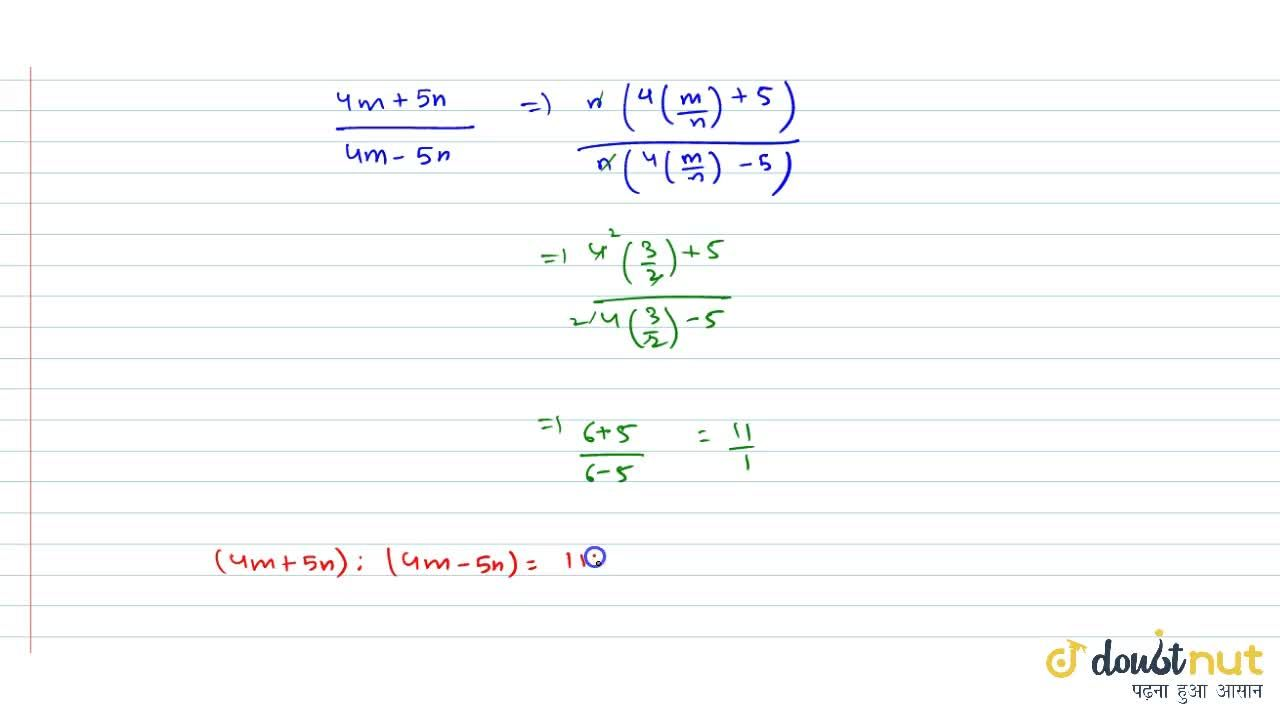 Solution for If m : n=3:2, then find the ratio (4m+5m):(5m-5