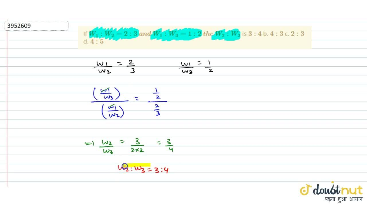 Solution for If   W_1: W_2=2:3\ a n d\ W_1: W_3=1:2\ t h e\ W