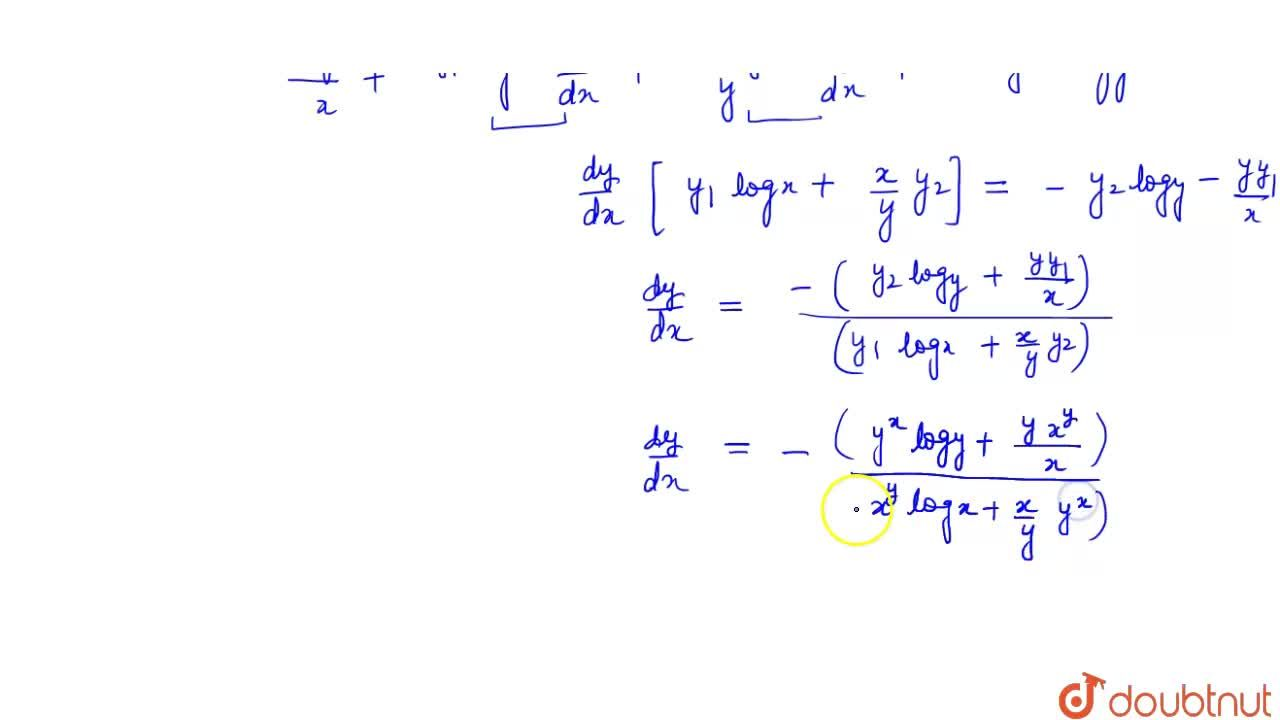Solution for (dy),(dx) ज्ञात कीजिए । <br> x^(y)+y^(x)=1