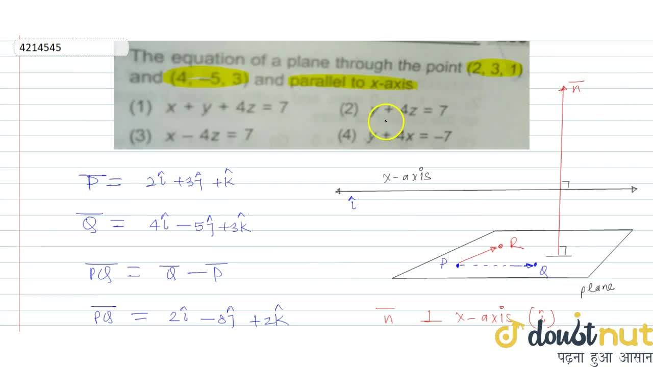 Solution for The equation of a plane through the point (2, 3,