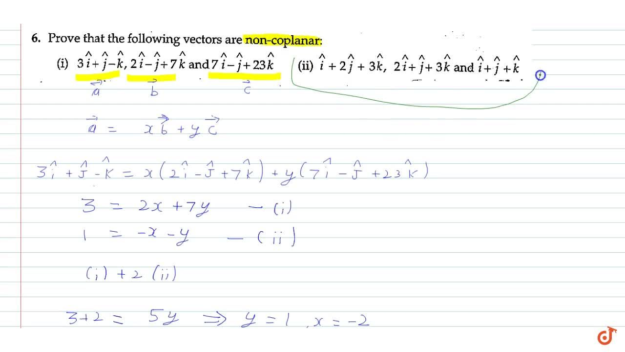 Solution for Prove that the   following vectors are non-coplan