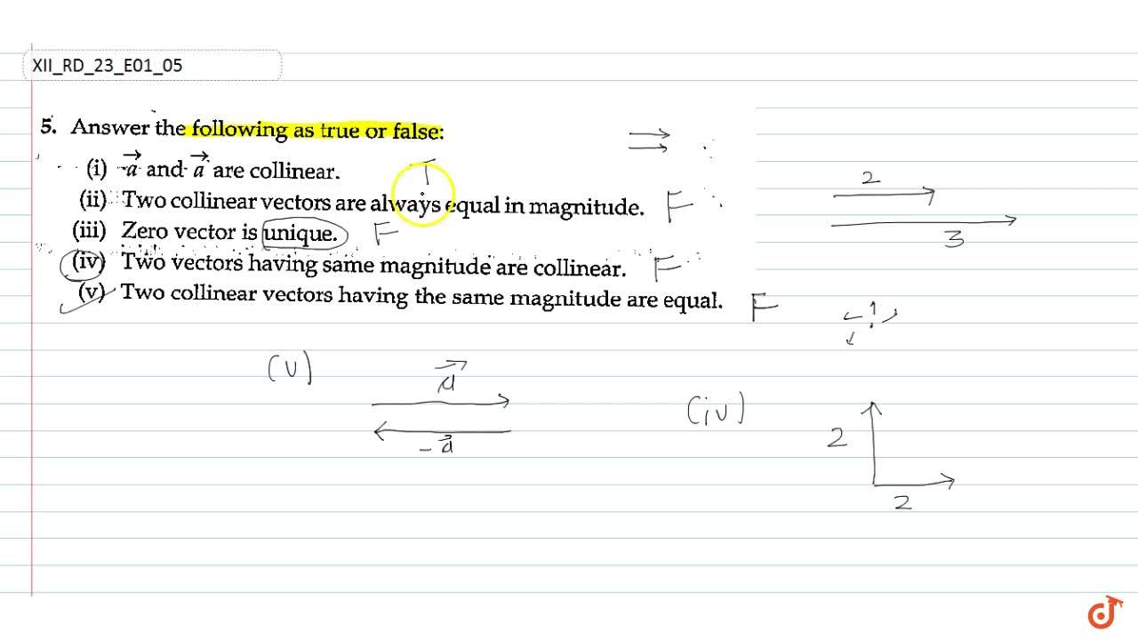 Solution for Answer the   following as true or flase:  vec a