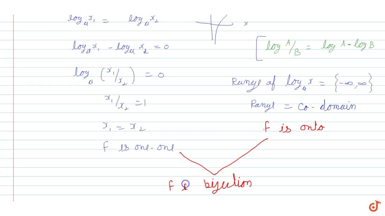 Show that the   logarithmic function f: R0+vecR given by f(x)=(log)_a x ,a >0 is bijection.