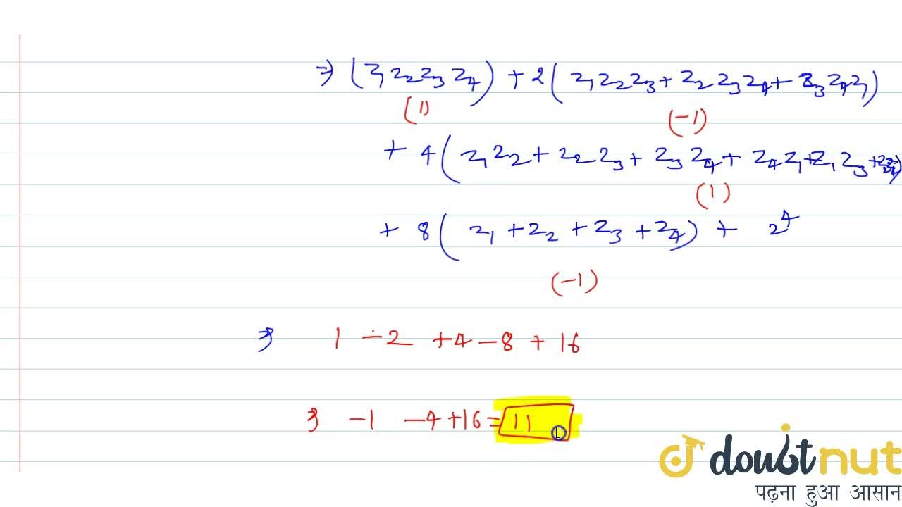Solution for If z_1, z_2, z_3, z_4 are the roots of equation