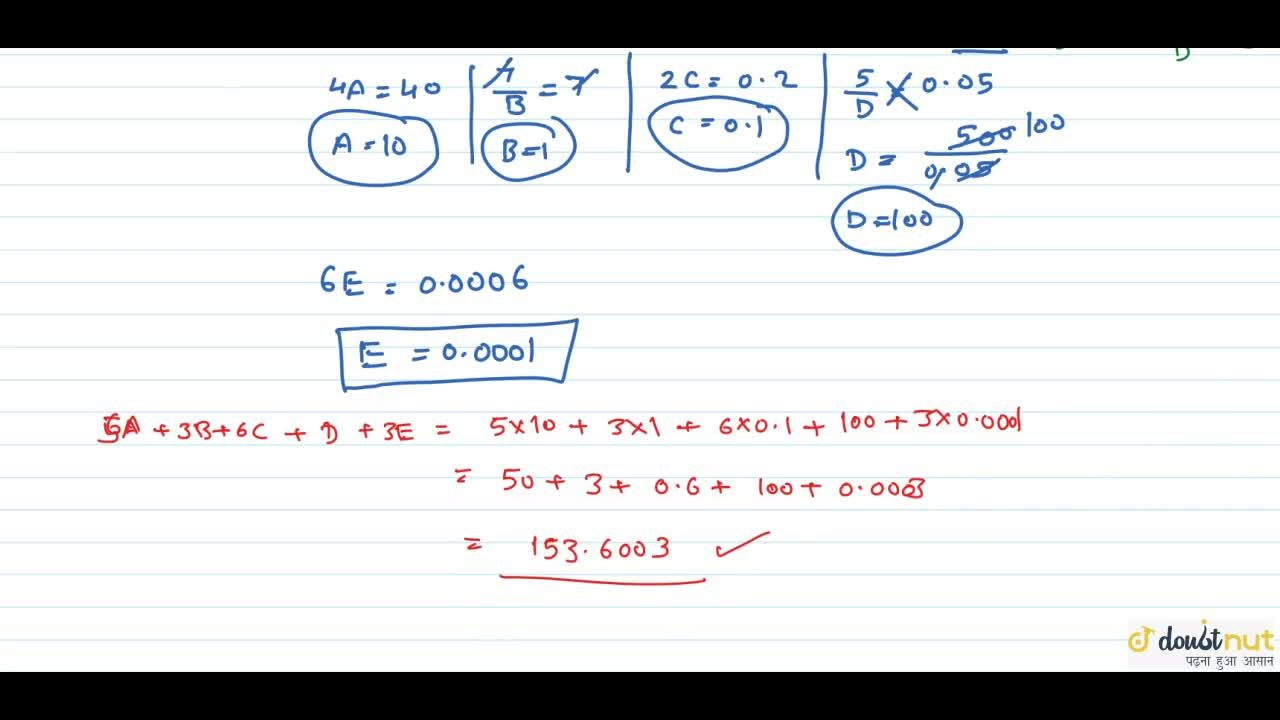 Solution for If 47. 2506=4A+7,B+2C+5,D+6E , then the   value