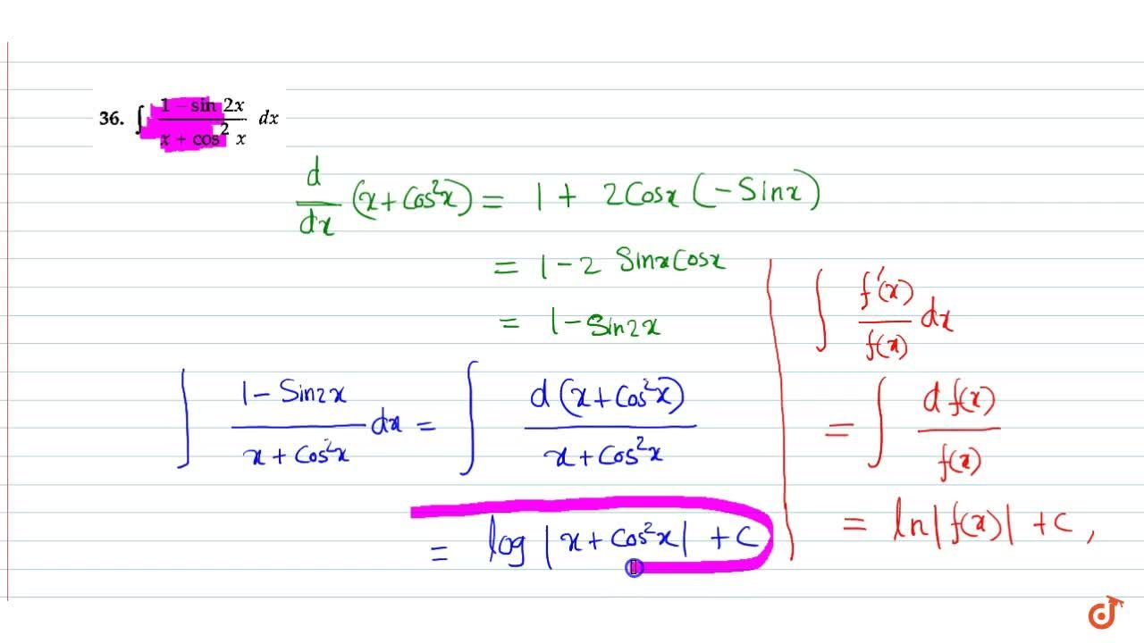 Solution for Evaluate: int(1-sin2x),(x+cos^2x)dx