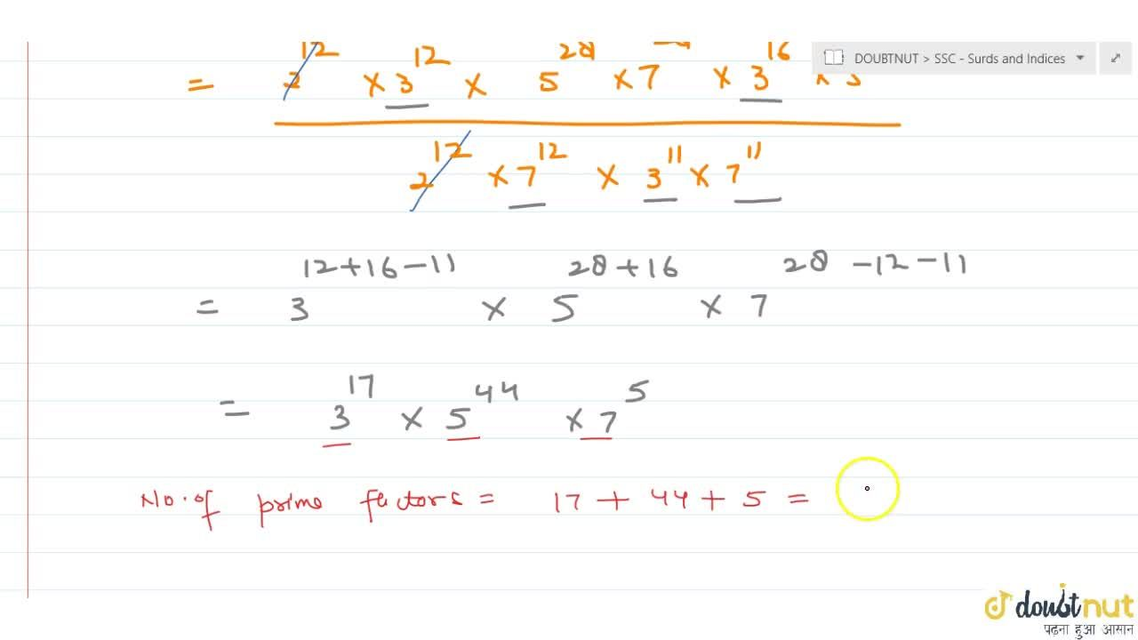 Number of prime factors is (6^(12)xx(35)^(28)xx(15)^(16)),((14)^(12)xx(21)^(11)) is a. 56 b. 66 c. 112 d. none of these