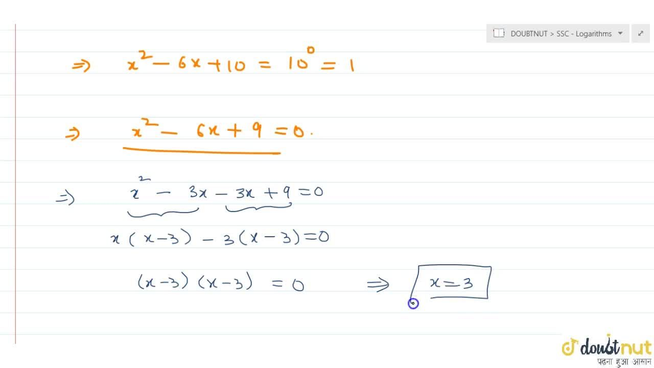 Solution for If log_(10)(x^2-6x+10)=0, then the value of x