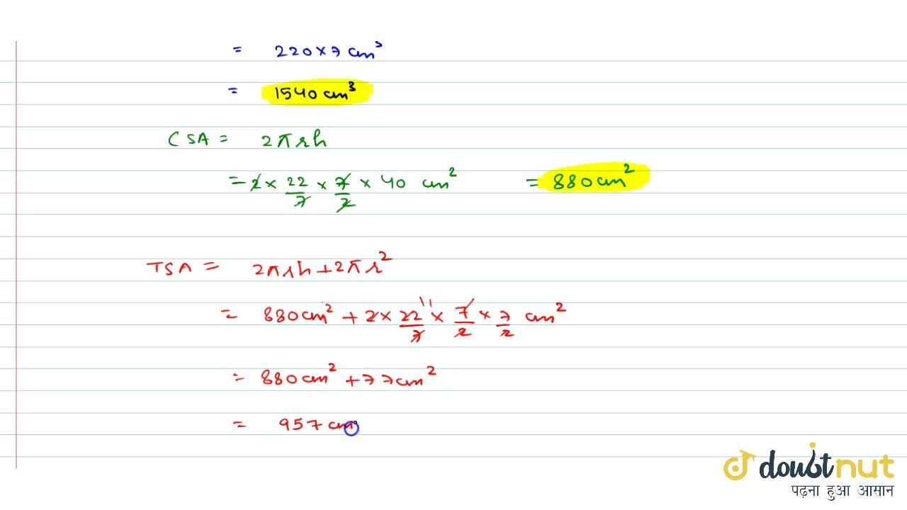 Solution for Find the   volume, curved surface area and the to